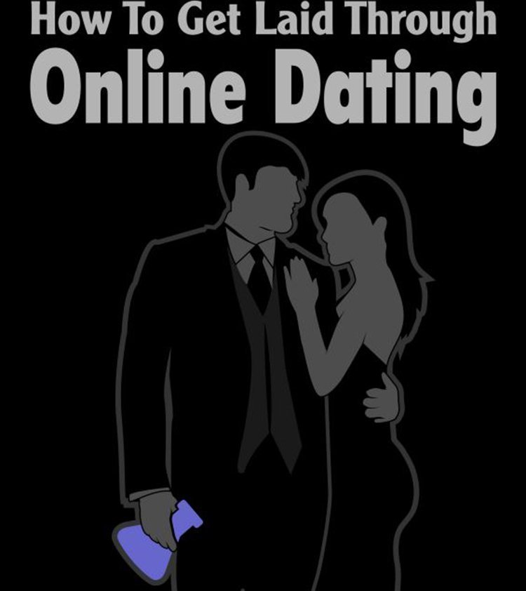 How to get laid on online dating sites