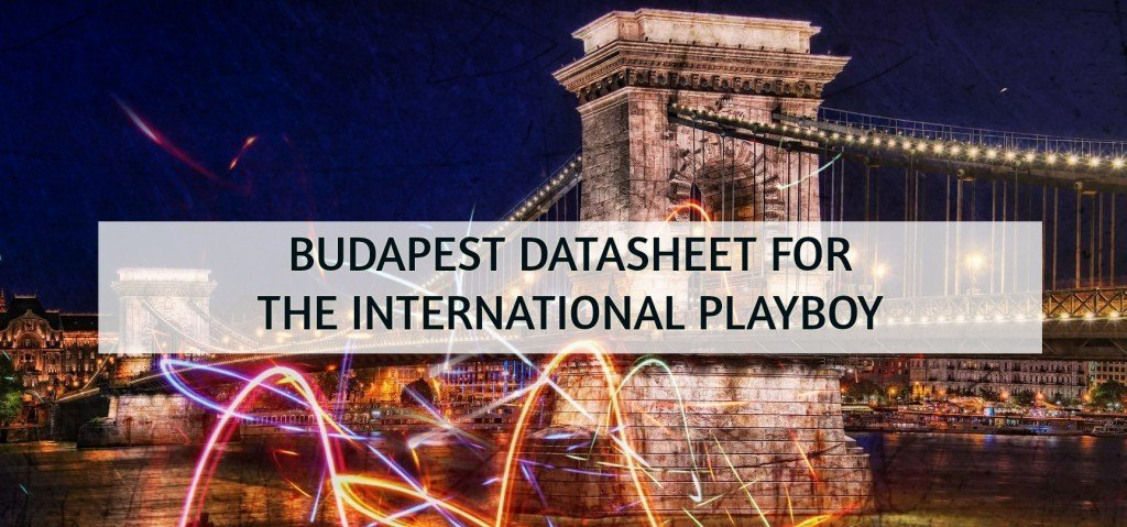 Budapest Datasheet For The International Playboy