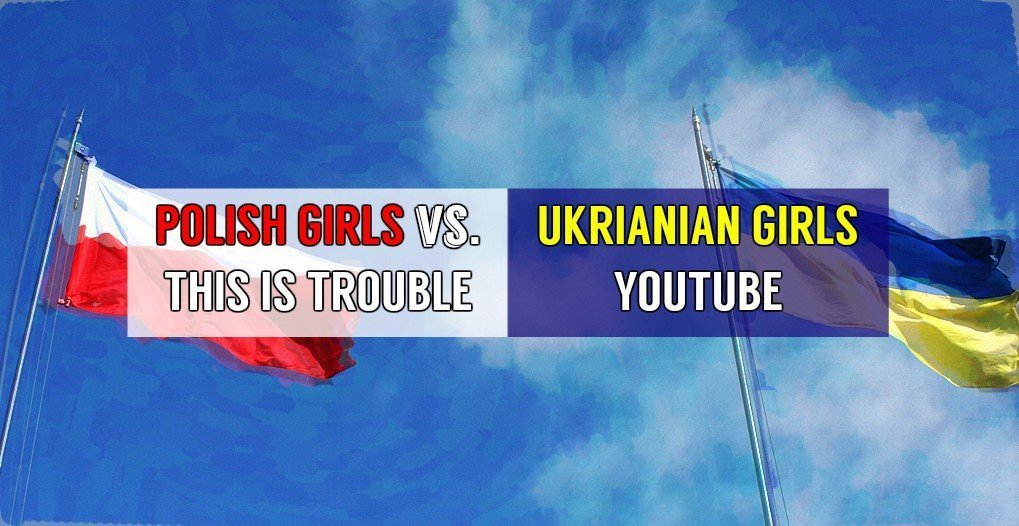 Polish girls versus Ukrianian girls
