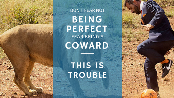Fear Being a Coward