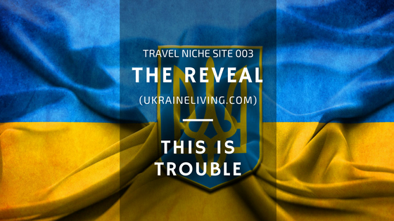 Travel Niche Site 003: The Reveal! (UkraineLiving.com)