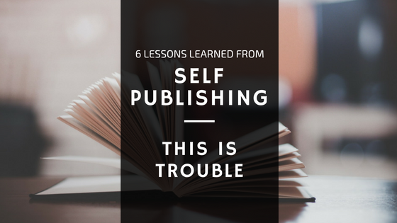 Lessons Learned From Self Publishing