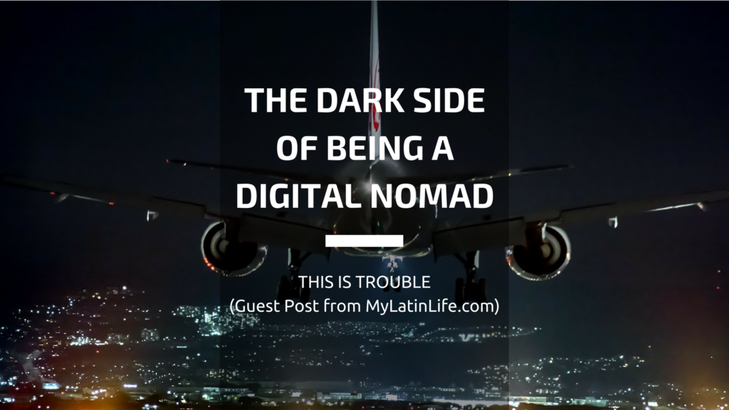 A Look Into the Dark Side of Being a Digital Nomad