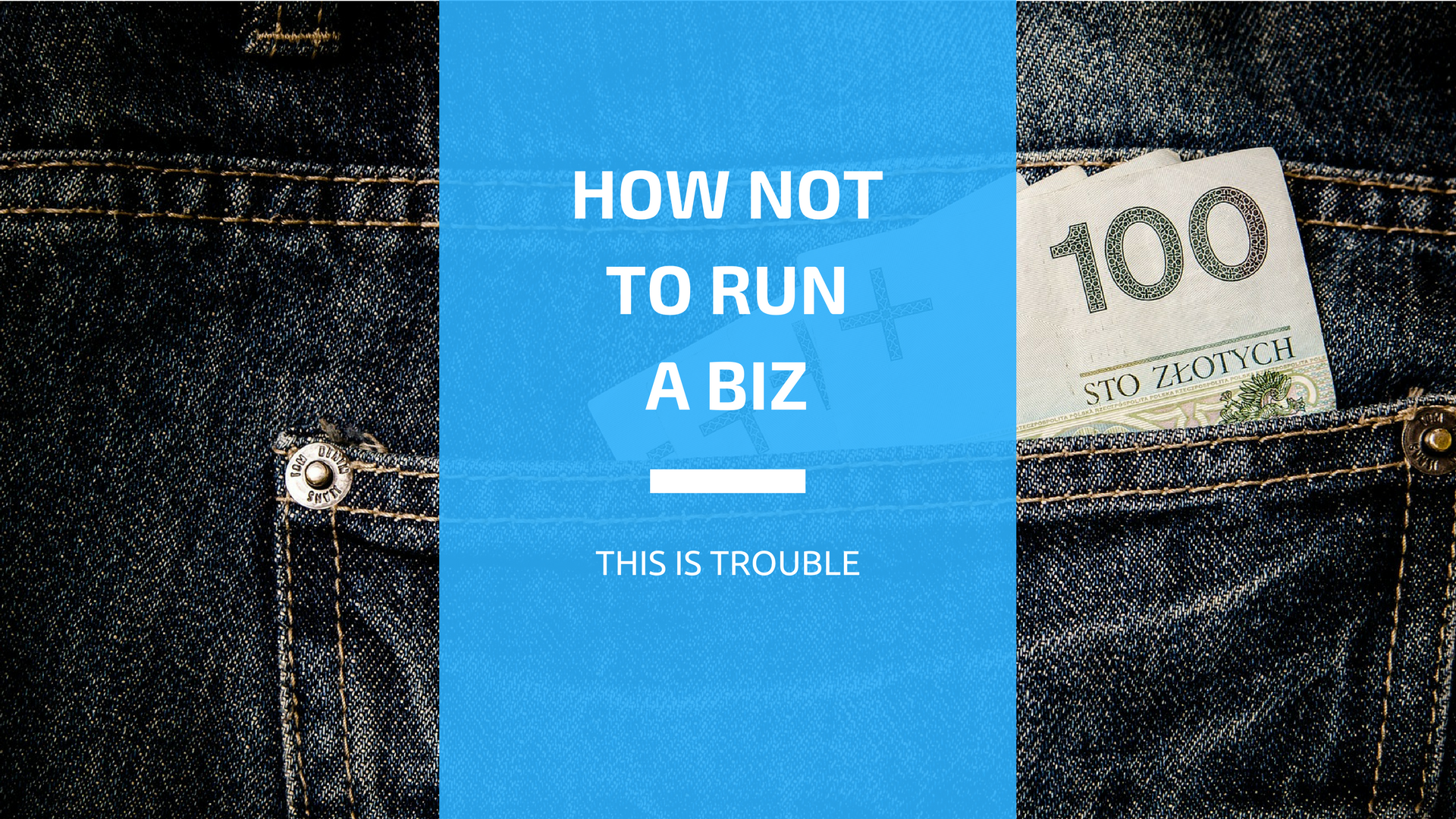 how not to run a business