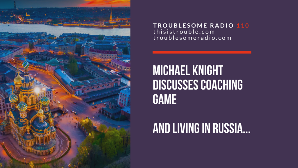 What It's Like to Coach Game and Live in Russia