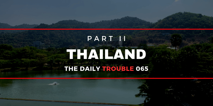 Thailand Part II (Trouble #065)