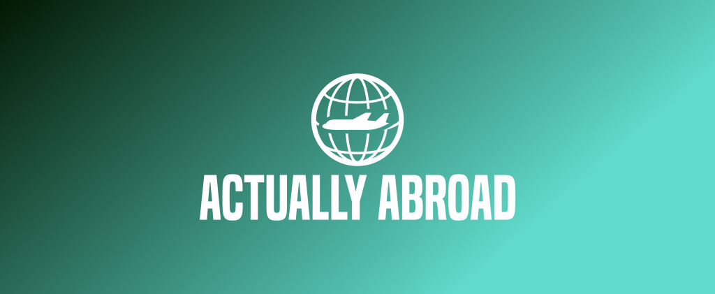"""Introducing """"Actually Abroad"""""""